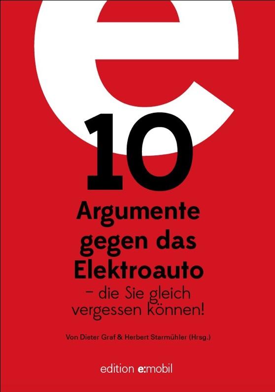 10 Argumente gegen das Elektroauto, eine gelungene Übersicht für alle Interessierten
