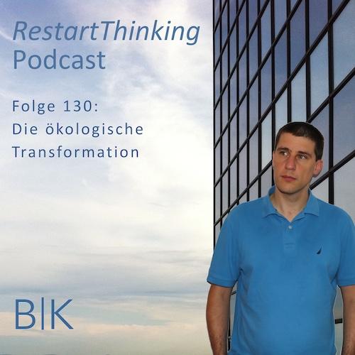 130 RestartThinking - Die ökologische Transformation