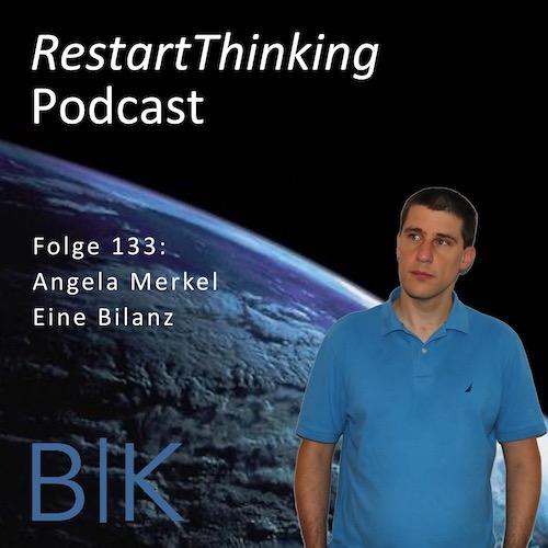 133 RestartThinking - Angela Merkel Bilanz