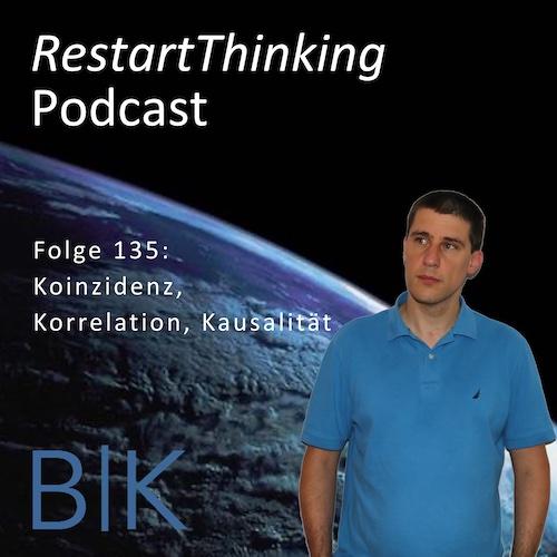 135 RestartThinking - Koinzidenz Korrelation Kausalitaet